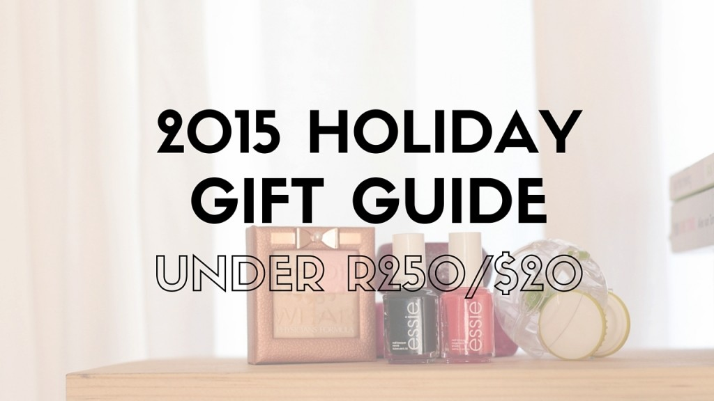 Holiday 2015 Gift Guide {Under R250}