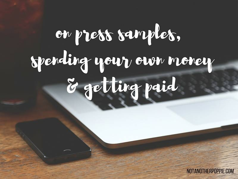 Press Samples, Spending your own Money and Getting Paid